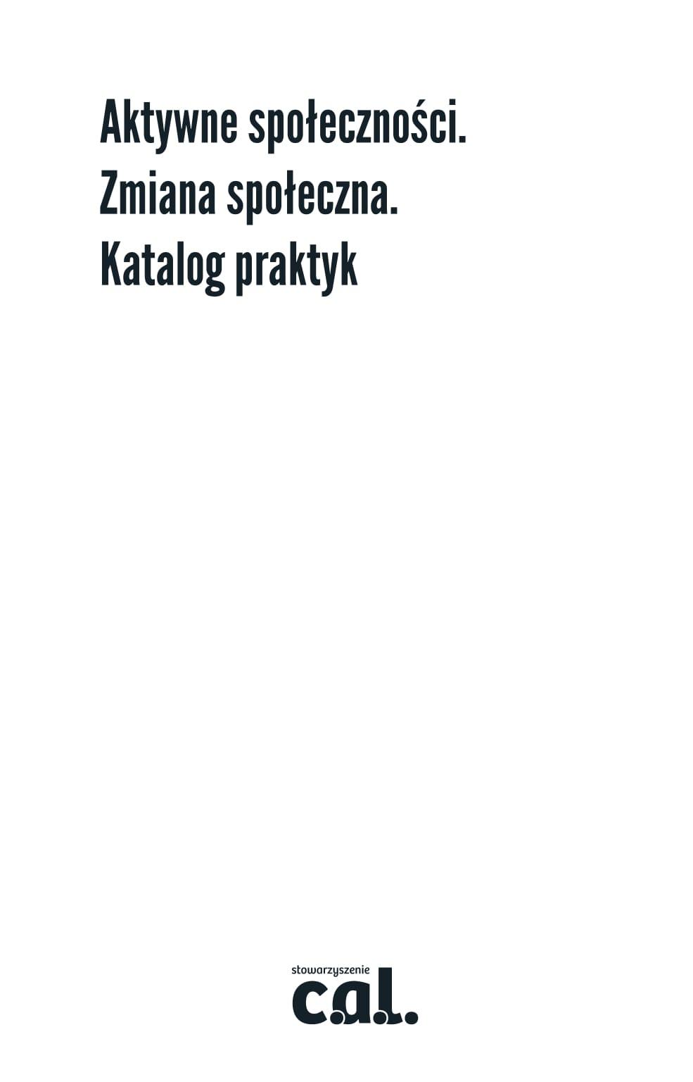 Aktywne Społeczności. Zmiana Społeczna. Katalog Praktyk