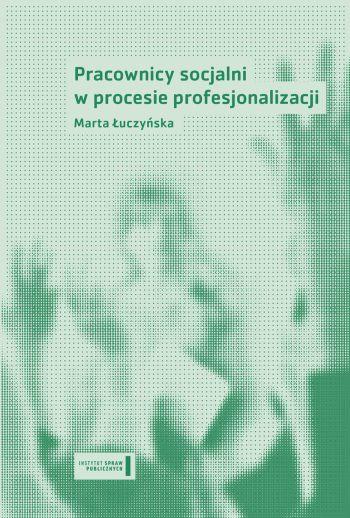 Pracownicy socjalni w procesie profesjonalizacji